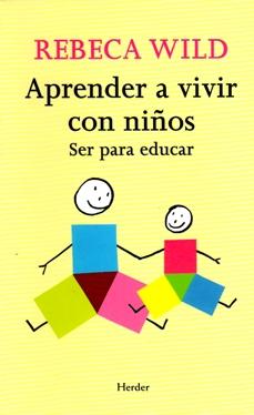 DESCARGAR LIBRO: Aprender a vivir con niñ@s. de Rebeca Wild