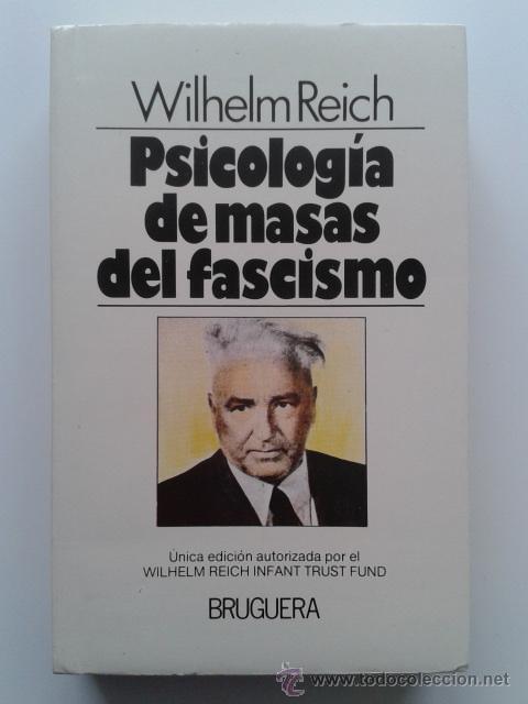 DESCARGAR LIBRO: PSICOLOGIA DE LAS MASAS DEL FASCISMO. Wilhlem Reich