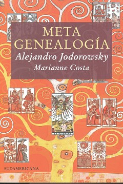 DESCARGAR LIBRO: METAGENEALOGÍA DE  Alejandro Jodorowsky  y Marianne Costa
