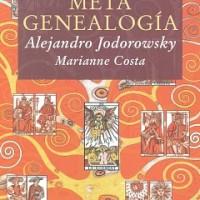 LEER: METAGENEALOGÍA.  Alejandro Jodorowsky  y Marianne Costa