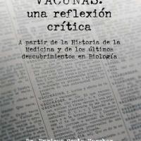 VÍDEO-ENTREVISTA. Vacunas: una reflexión crítica. Dr. Enrique Costa Vercher