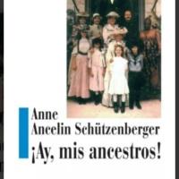 LEER: ¡Ay Mis Ancestros! de Anne Schützenberger
